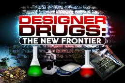 Designer Drugs: The New Frontier