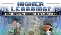 Higher Learning? – Drugs on College Campuses