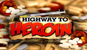 Highway to Heroin