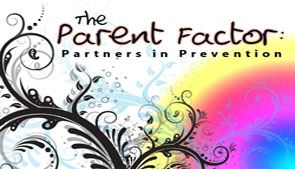 The Parent Factor: Partners in Prevention