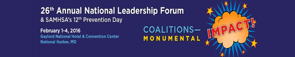 26th National Leadership Forum including SAMHSA's 12th Prevention Day